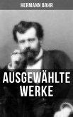 Ausgewählte Werke von Hermann Bahr (eBook, ePUB)