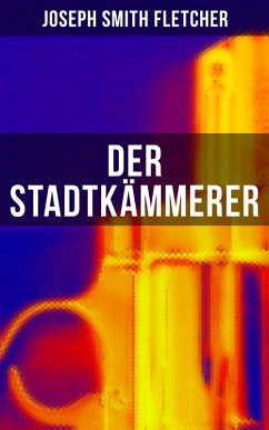 9788027215300 - Fletcher, Joseph Smith: Der Stadtkämmerer (eBook, ePUB) - Kniha