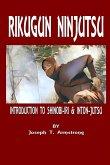 RIKUGUN NINJUTSU INTRODUCTION TO SHINOBI-IRI & INTON-JUTSU VOLUME ONE