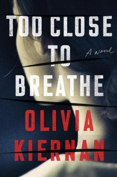 Too Close to Breathe - Kiernan, Olivia