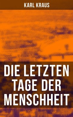 Die letzten Tage der Menschheit (eBook, ePUB) - Kraus, Karl