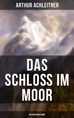 9788027215942 - Achleitner, Arthur: Das Schloß im Moor (Historischer Krimi) (eBook, ePUB) - Kniha