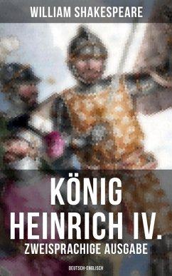 König Heinrich IV. (Zweisprachige Ausgabe: Deutsch-Englisch)