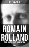 Romain Rolland: Der Mann und das Werk (Biografie) (eBook, ePUB)