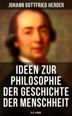9788027215157 - Herder, Johann Gottfried: Ideen zur Philosophie der Geschichte der Menschheit (Gesamtausgabe in 4 Bänden) (eBook, ePUB) - Kniha