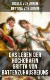Das Leben der Hochgräfin Gritta von Rattenzuhausbeiuns (eBook, ePUB)