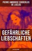 Gefährliche Liebschaften (Vollständige deutsche Ausgabe) (eBook, ePUB)