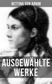Ausgewählte Werke von Bettina von Arnim (eBook, ePUB)