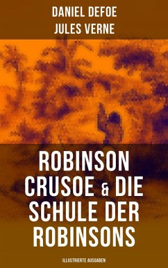 9788027215386 - Defoe, Daniel; Verne, Jules: Robinson Crusoe & Die Schule der Robinsons (Illustrierte Ausgaben) (eBook, ePUB) - Kniha