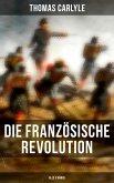 Die Französische Revolution (Alle 3 Bände) (eBook, ePUB)