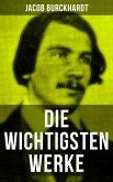 Die wichtigsten Werke von Jacob Burckhardt (eBook, ePUB)