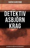 Detektiv Asbjörn Krag: Die bekanntesten Krimis und Detektivgeschichten (eBook, ePUB)