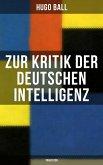 Zur Kritik der deutschen Intelligenz (Traktaten) (eBook, ePUB)