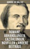 Honoré de Balzac: Romane, Abhandlungen, Erzählungen, Novellen & andere Beiträge (eBook, ePUB)