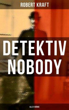 9788027215867 - Kraft, Robert: Detektiv Nobody (Gesamtausgabe in 8 Bänden) (eBook, ePUB) - Kniha