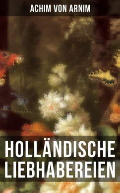 9788027215621 - von Arnim, Achim: Holländische Liebhabereien (eBook, ePUB) - Kniha