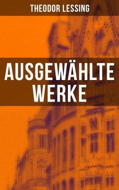 9788027215393 - Lessing, Theodor: Ausgewählte Werke von Theodor Lessing (eBook, ePUB) - Kniha