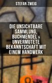 Stefan Zweig: Die unsichtbare Sammlung, Buchmendel & Unvermutete Bekanntschaft mit einem Handwerk (eBook, ePUB)