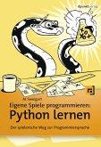 Eigene Spiele programmieren - Python lernen (eBook, PDF)