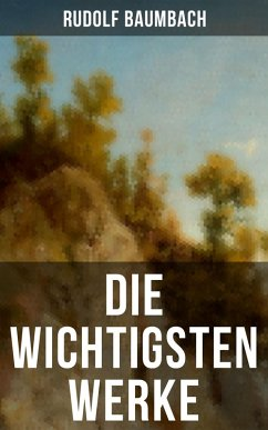 9788027215171 - Baumbach, Rudolf: Die wichtigsten Werke von Rudolf Baumbach (eBook, ePUB) - Kniha
