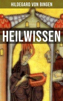 HEILWISSEN (eBook, ePUB) - Bingen, Hildegard Von