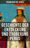 Geschichte der Entdeckung und Eroberung Perus (eBook, ePUB)