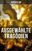 Ausgewählte Tragödien von Aischylos (eBook, ePUB)