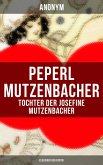 Peperl Mutzenbacher - Tochter der Josefine Mutzenbacher (Klassiker der Erotik) (eBook, ePUB)