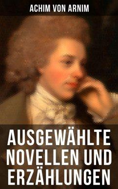 9788027215539 - von Arnim, Achim: Ausgewählte Novellen und Erzählungen (eBook, ePUB) - Kniha
