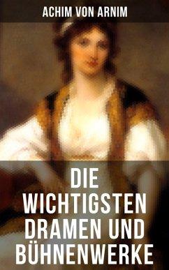 9788027215515 - von Arnim, Achim: Die wichtigsten Dramen und Bühnenwerke (eBook, ePUB) - Kniha