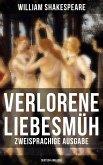 Verlorene Liebesmüh (Zweisprachige Ausgabe: Deutsch-Englisch) (eBook, ePUB)