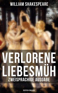 Verlorene Liebesmüh (Zweisprachige Ausgabe: Deutsch-Englisch) (eBook, ePUB) - Shakespeare, William