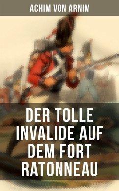 9788027215584 - von Arnim, Achim: Der tolle Invalide auf dem Fort Ratonneau (eBook, ePUB) - Kniha