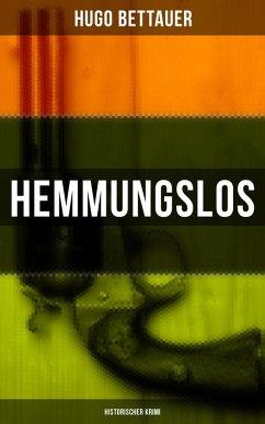 9788027215720 - Bettauer, Hugo: Hemmungslos: Historischer Krimi (eBook, ePUB) - Kniha