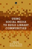 Using Social Media to Build Library Communities (eBook, ePUB)