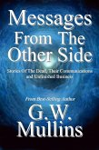 Messages From the Other Side Stories of the Dead, Their Communication, and Unfinished Business (Crossing Over, #1) (eBook, ePUB)