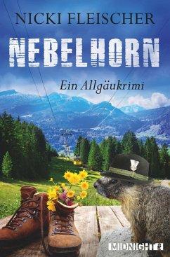 Nebelhorn / Kommissar Egi Bd.1 (eBook, ePUB) - Fleischer, Nicki