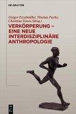 Verkörperung - eine neue interdisziplinäre Anthropologie (eBook, PDF)