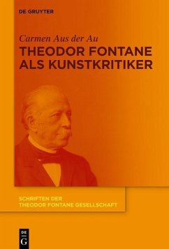 Theodor Fontane als Kunstkritiker (eBook, PDF) - Aus der Au, Carmen
