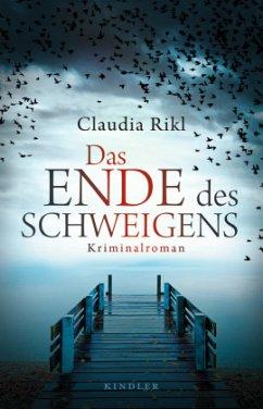 Das Ende des Schweigens / Kommissar Michael Herzberg Bd.1 - Rikl, Claudia
