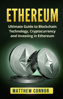 9789781976148 - Connor, Matthew: Ethereum: Ultimate Guide to Blockchain Technology, Cryptocurrency and Investing in Ethereum (eBook, ePUB) - Book