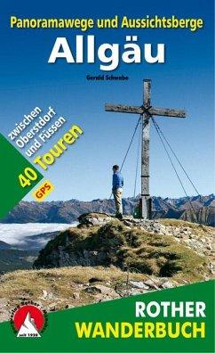 Panoramawege und Aussichtsberge Allgäu - Schwabe, Gerald