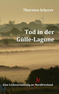 Tod in der Gülle-Lagune - Scherer, Thorsten