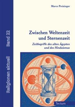Zwischen Weltenzeit und Sternenzeit - Preisinger, Marco