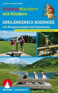 Erlebniswandern mit Kindern Dreiländereck Bodensee - Soeffker, Eduard; Soeffker, Sigrid