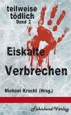 Eiskalte Verbrechen / teilweise tödlich Bd.2 (eBook, ePUB)