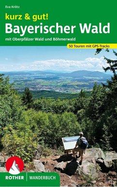 kurz & gut! Bayerischer Wald - Krötz, Eva