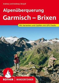 Alpenüberquerung Garmisch - Brixen - Strauß, Andrea; Strauß, Andreas