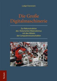 Die Große Digitalmaschinerie - Eversmann, Ludger
