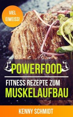 Fitness Rezepte zum Muskelaufbau - Das Bodybuilding Kochbuch (Eiweiß Rezepte, Muskelaufbau Rezepte) (eBook, ePUB)